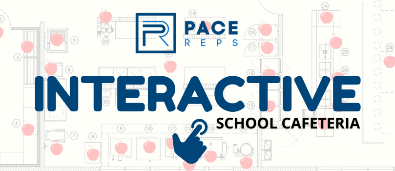 PACE REPS INTERACTIVE SCHOOL CAFETERIA